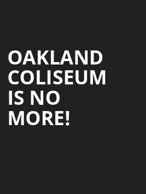 Oakland Coliseum is no more