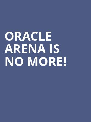 Oracle Arena is no more