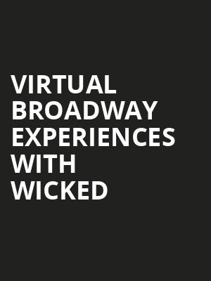 Virtual Broadway Experiences with WICKED, Virtual Experiences for Oakland, Oakland