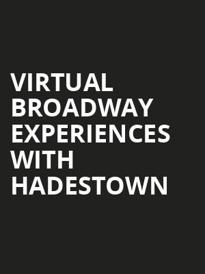 Virtual Broadway Experiences with HADESTOWN, Virtual Experiences for Oakland, Oakland